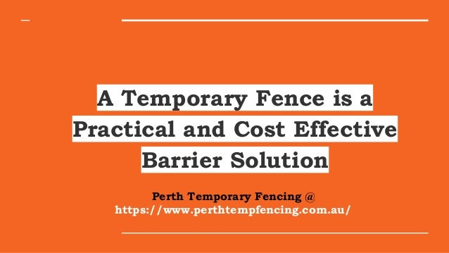 A Temporary Fence is a Practical and Cost Effective Barrier Solution Perth Temporary Fencing @ https://www.perthtempfencin...