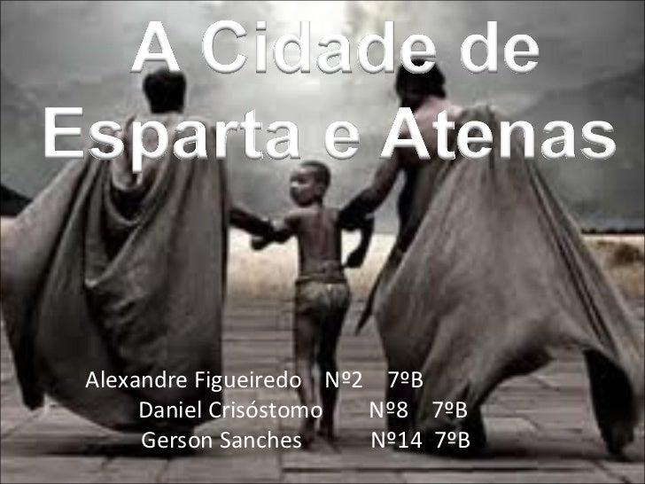 Alexandre Figueiredo  Nº2  7ºB  Daniel Crisóstomo  Nº8  7ºB Gerson Sanches  Nº14  7ºB