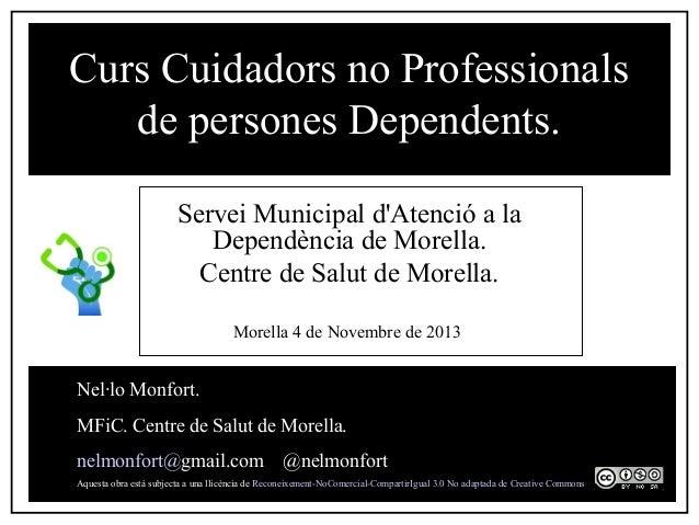 Curs Cuidadors no Professionals de persones Dependents. Servei Municipal d'Atenció a la Dependència de Morella. Centre de ...