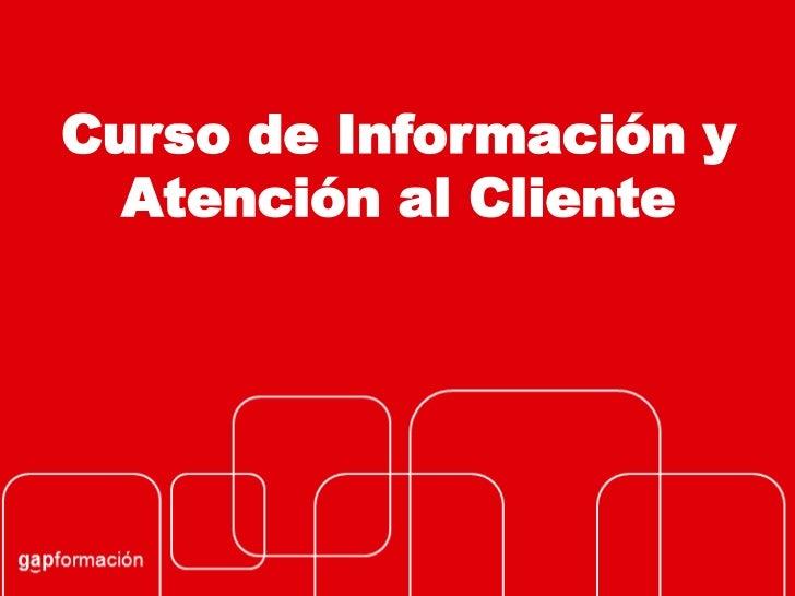 Curso de Información y  Atención al Cliente
