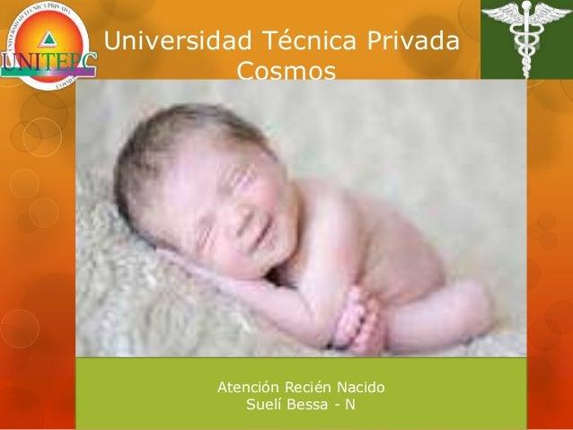 Universidad Técnica Privada Cosmos Atención Recién Nacido Suelí Bessa - N