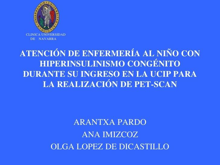 CLINICA UNIVERSIDAD    DE NAVARRA    ATENCIÓN DE ENFERMERÍA AL NIÑO CON     HIPERINSULINISMO CONGÉNITO  DURANTE SU INGRESO...
