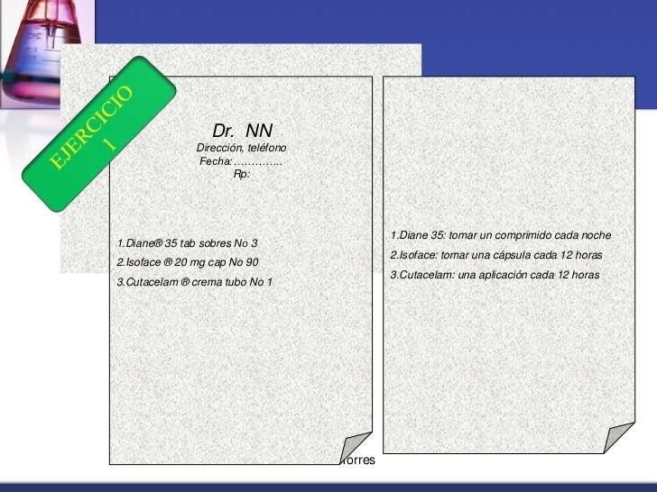 Dr. Fausto Zaruma Torres<br />Dr.  NN<br />Dirección, teléfono<br />Fecha:………….. <br />Rp:<br />Diane® 35 tab sobres Nо 3<...