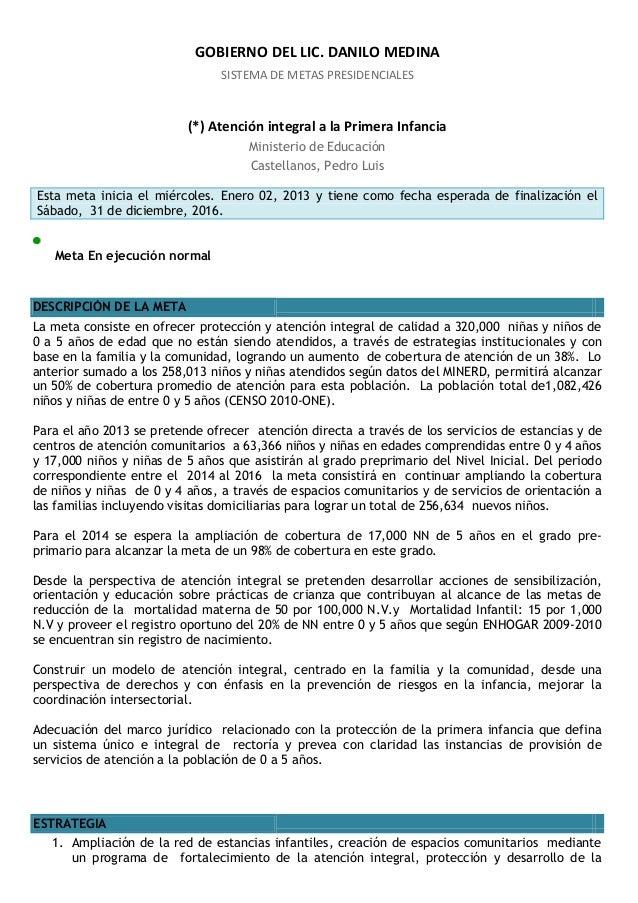 GOBIERNO DEL LIC. DANILO MEDINA                                SISTEMA DE METAS PRESIDENCIALES                          (*...