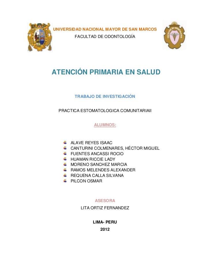 UNIVERSIDAD NACIONAL MAYOR DE SAN MARCOS        FACULTAD DE ODONTOLOGÍAATENCIÓN PRIMARIA EN SALUD        TRABAJO DE INVEST...