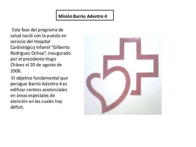 """Misión Barrio Adentro 4 Esta fase del programa desalud nació con la puesta enservicio del HospitalCardiológico Infantil """"G..."""