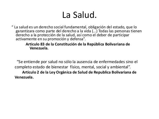 """La Salud."""" La salud es un derecho social fundamental, obligación del estado, que lo   garantizara como parte del derecho a..."""
