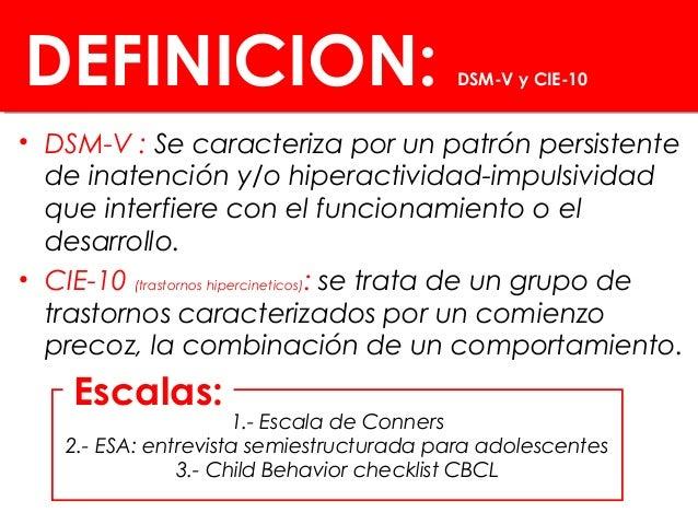 TRASTORNO POR DÉFICIT DE ATENCIÓN E HIPERACTIVIDAD (TDAH) (síndrome conductual) Características esenciales (patrones): -Di...