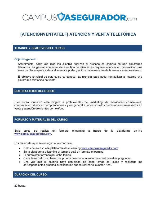 [ATENCIÓNVENTATELF] ATENCIÓN Y VENTA TELEFÓNICA ALCANCE Y OBJETIVOS DEL CURSO: Objetivo general Actualmente, cada vez más ...