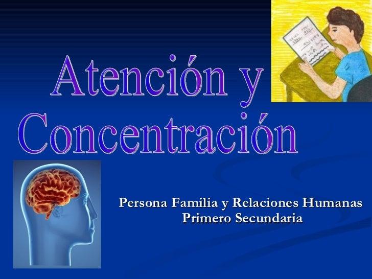 Persona Familia y Relaciones Humanas  Primero Secundaria Atención y Concentración