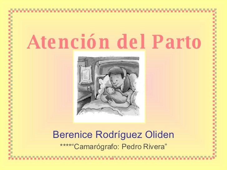 """Atención del Parto Berenice Rodríguez Oliden ****""""Camarógrafo: Pedro Rivera"""""""