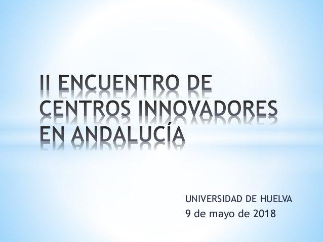 UNIVERSIDAD DE HUELVA 9 de mayo de 2018