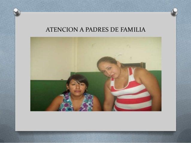 ATENCION A PADRES DE FAMILIA