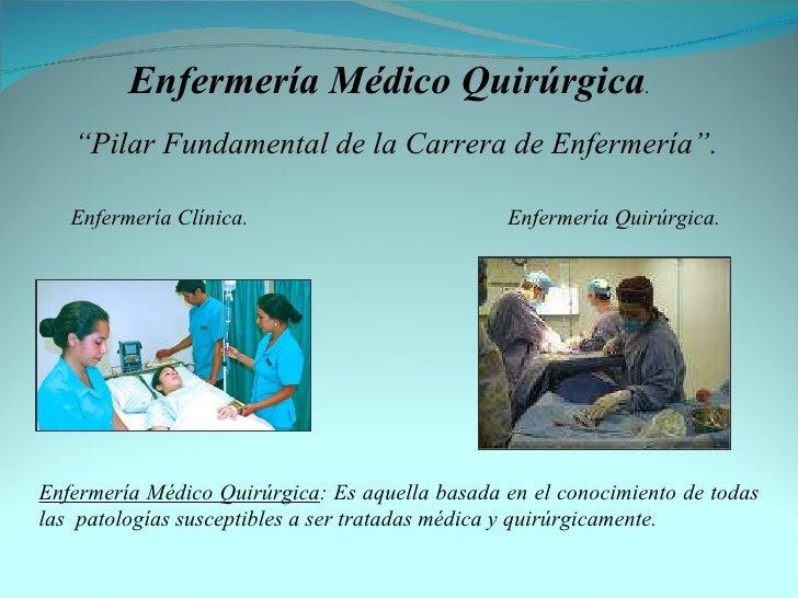 "Enfermería Médico Quirúrgica . "" Pilar Fundamental de la Carrera de Enfermería"". Enfermería Clínica.   Enfermería Quirúrgi..."