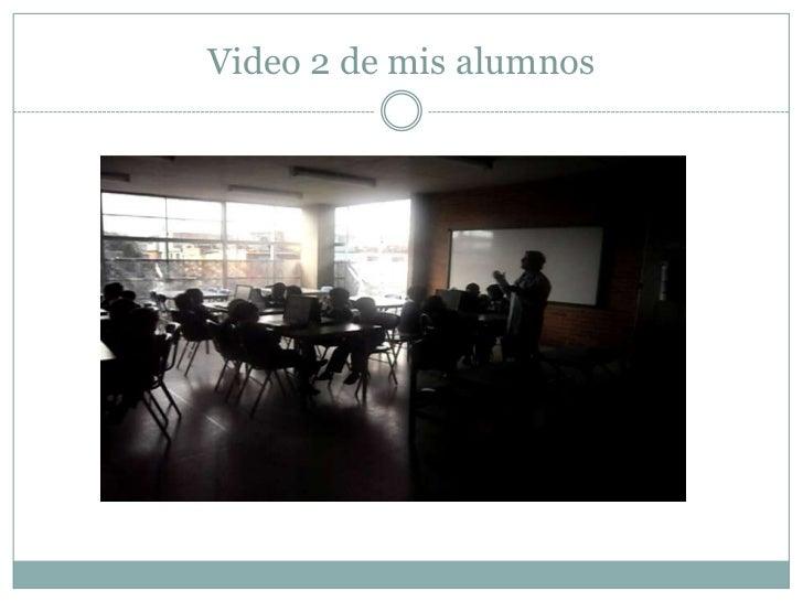 Video 2 de mis alumnos<br />