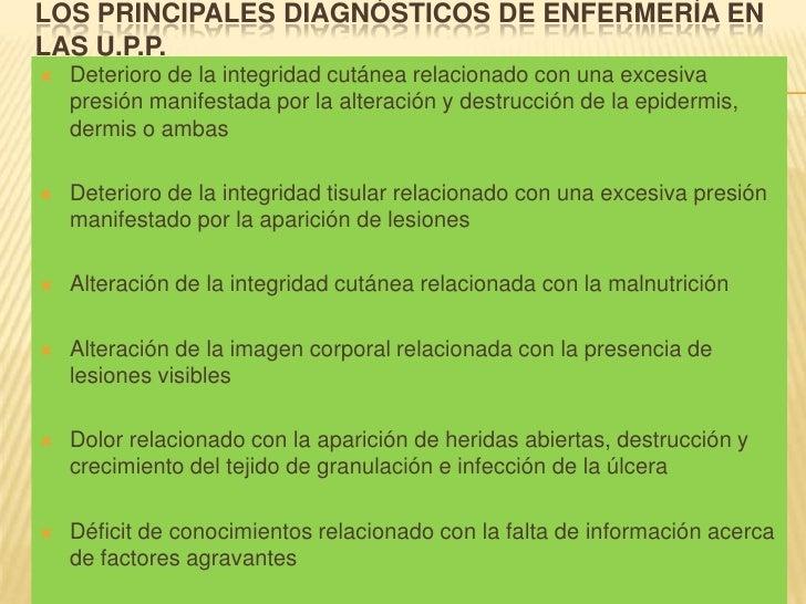 Los principales Diagnósticos de Enfermería en las U.P.P.<br />Deterioro de la integridad cutánea relacionado con una exces...