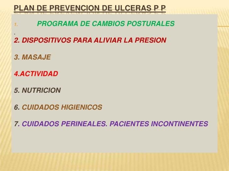 PLAN DE PREVENCION DE ULCERAS P P<br />PROGRAMA DE CAMBIOS POSTURALES<br />. <br />2. DISPOSITIVOS PARA ALIVIAR LA PRESION...