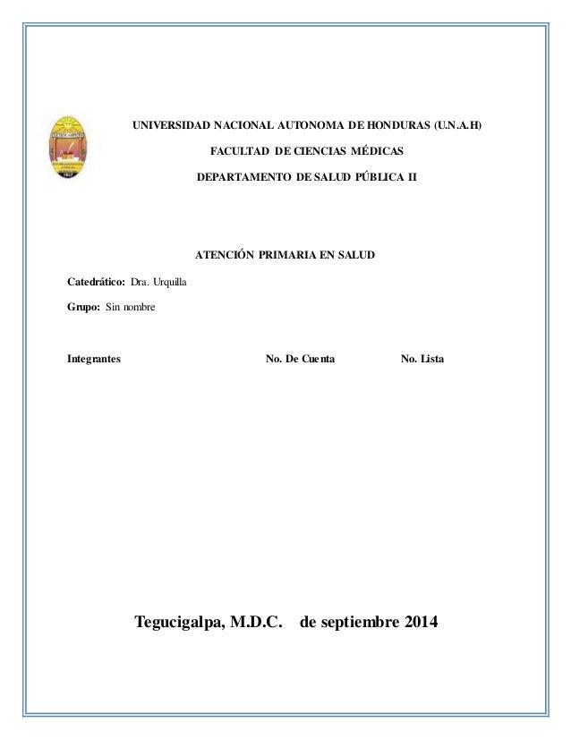 UNIVERSIDAD NACIONAL AUTONOMA DE HONDURAS (U.N.A.H)  FACULTAD DE CIENCIAS MÉDICAS  DEPARTAMENTO DE SALUD PÚBLICA II  ATENC...