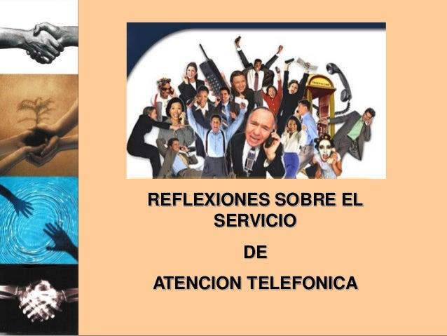 REFLEXIONES SOBRE EL SERVICIO DE ATENCION TELEFONICA