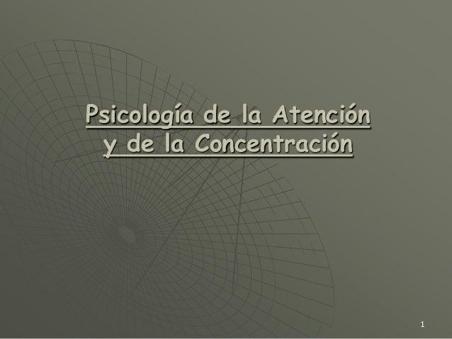 1Psicología de la Atencióny de la Concentración