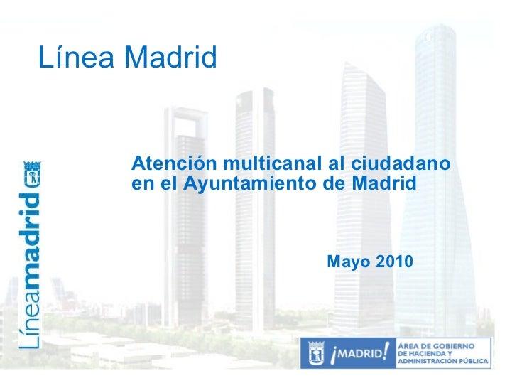 Atenc multicanal lineamadrid mayo 2010 for Oficina de atencion al ciudadano linea madrid