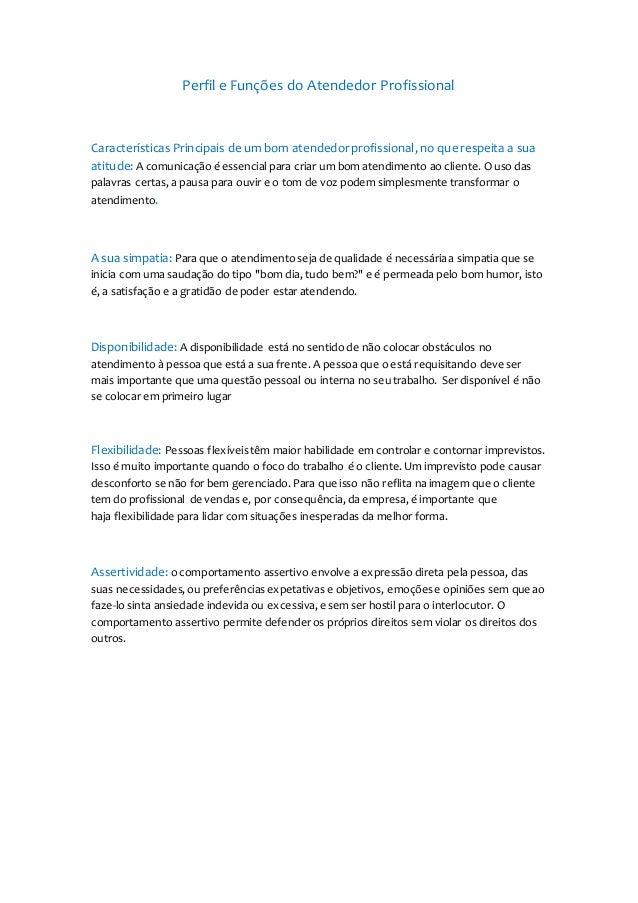 Perfil e Funções do Atendedor Profissional Características Principais de um bom atendedorprofissional, no que respeita a s...