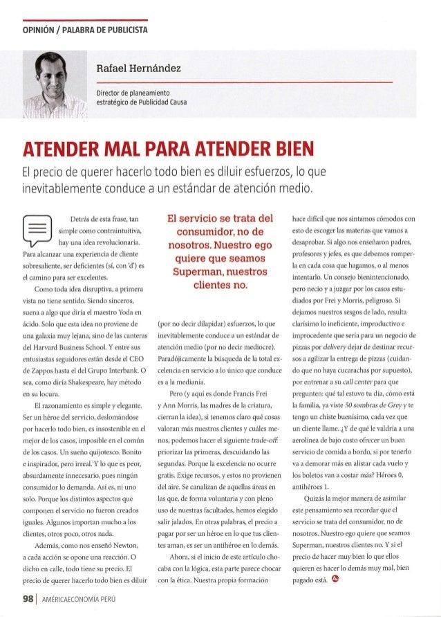 OPINIÓN /  PALABRA DE PUBLICISTA     Rafael Hernández  Director de planeamiento estratégico de Publicidad Causa     ATENDE...