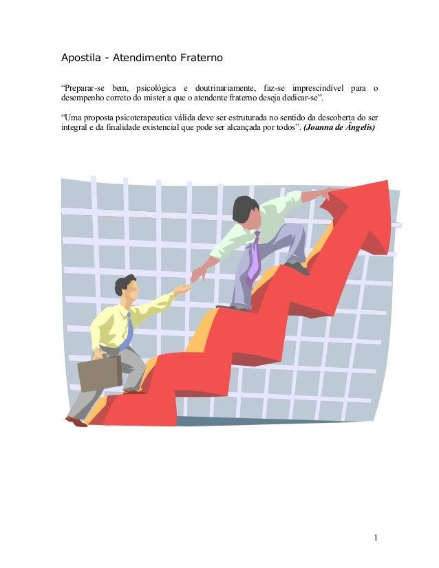 """Apostila - Atendimento Fraterno """"Preparar-se bem, psicológica e doutrinariamente, faz-se imprescindível para o desempenho ..."""