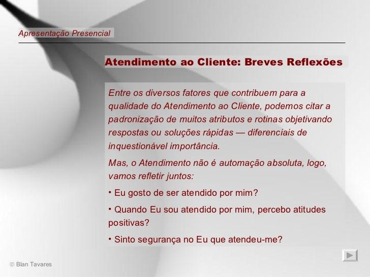 <ul><li>Entre os diversos fatores que contribuem para a qualidade do Atendimento ao Cliente, podemos citar a  padronização...