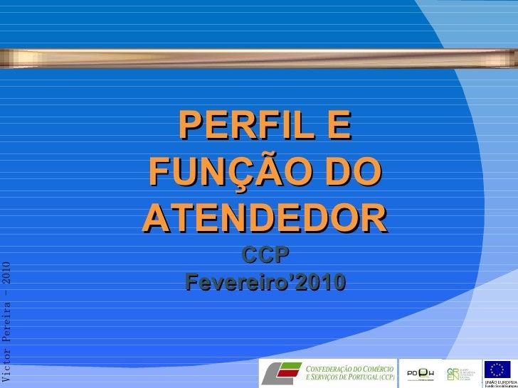 PERFIL E FUNÇÃO DO ATENDEDOR CCP Fevereiro'2010