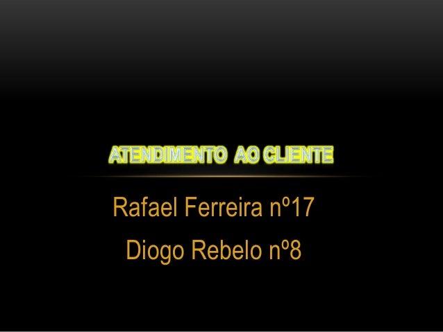 Rafael Ferreira nº17 Diogo Rebelo nº8