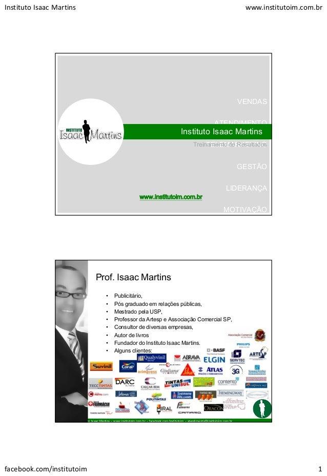Instituto Isaac Martins www.institutoim.com.br facebook.com/institutoim 1 VENDAS ATENDIMENTO TELEMARKETING GESTÃO LIDERANÇ...