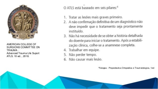 ATLS - INTRODUÇÃO 1- Preparação 2- Triagem 3- Exame primário (ABCDE) 4- Reanimação 5- Medidas auxiliares ao exame primário...