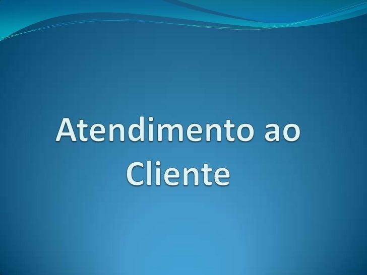 Relação entre asnecessidades do clientee um atendimento eficaz