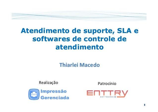 Atendimento de suporte, SLA eAtendimento de suporte, SLA e softwares de controle desoftwares de controle de atendimentoate...