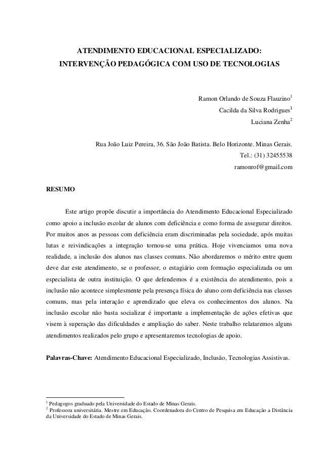 ATENDIMENTO EDUCACIONAL ESPECIALIZADO:INTERVENÇÃO PEDAGÓGICA COM USO DE TECNOLOGIASRamon Orlando de Souza Flauzino1Cacilda...