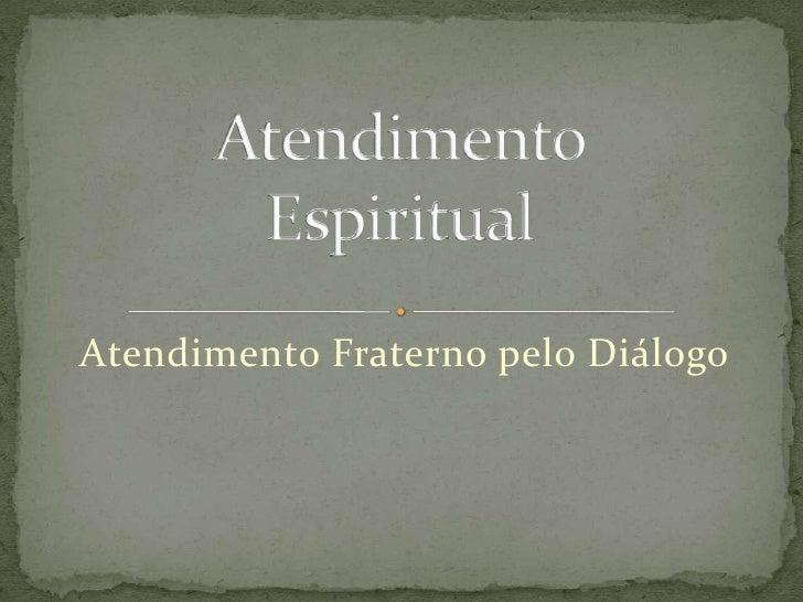 Atendimento Fraterno pelo Diálogo