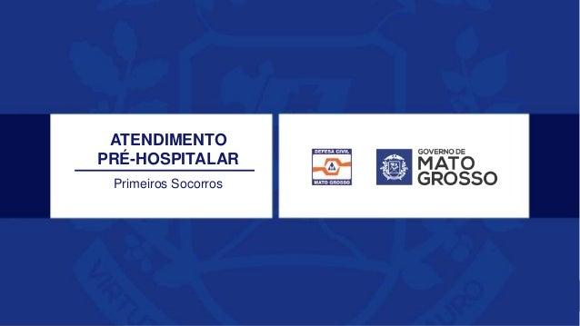 ATENDIMENTO PRÉ-HOSPITALAR Primeiros Socorros