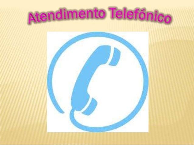 O telefone é o primeiro elo de ligação da empresacom o exterior. É a primeira impressão que o clientepossui da empresa e, ...