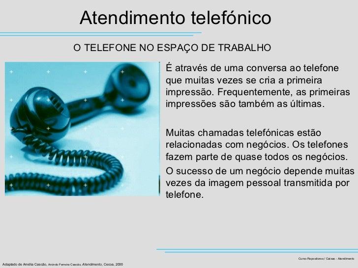 Atendimento telefónico                                             O TELEFONE NO ESPAÇO DE TRABALHO                       ...