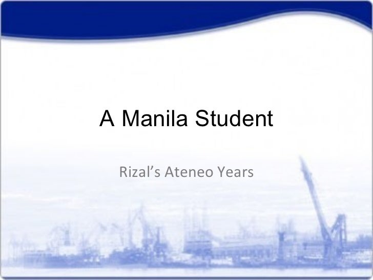 A Manila Student Rizal's Ateneo Years