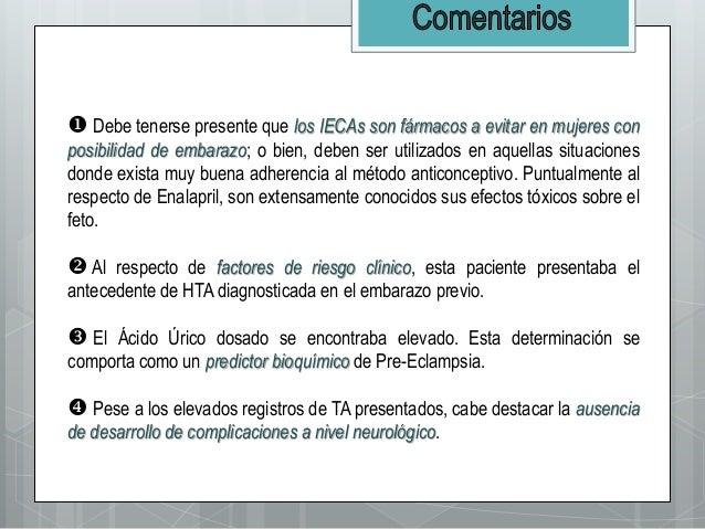  Debe tenerse presente que los IECAs son fármacos a evitar en mujeres con posibilidad de embarazo; o bien, deben ser util...