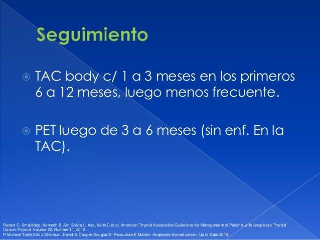 Común Anaplásico Sobrevida Sobrevida causa específica en 6 meses IV A 236 días 60% IV B 147 días 45% IV C 81 días 19%  IV...