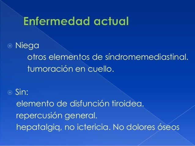  HTA en tratamiento con enalapril, atenolol, buen control de cifras.  No irradiación de cabeza o cuello.  S/P