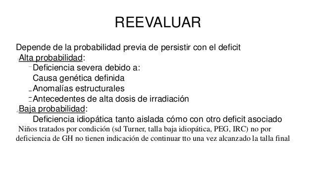 REEVALUAR Depende de la probabilidad previa de persistir con el deficit Alta probabilidad: Deficiencia severa debido a: Ca...