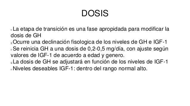 SEGUIMIENTO Cuando se optimiza la dosis (IGF-1 cercano al limite superior), sin efectos adversos la frecuencia de control ...