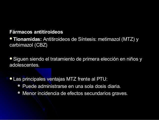  Dosis inicial de MTZ es 0,5-1 mg/kg/día (máximo 30 mg/día)Dosis inicial de MTZ es 0,5-1 mg/kg/día (máximo 30 mg/día)  E...