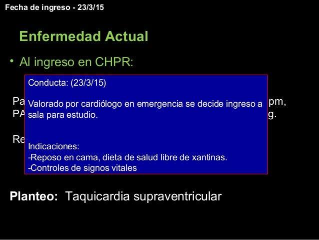 • Al ingreso en CHPR: Paciente con buen estado general, apirético, FC 104 cpm, PA 104 (<P5) /68 (<p5), tiempo de recolorac...