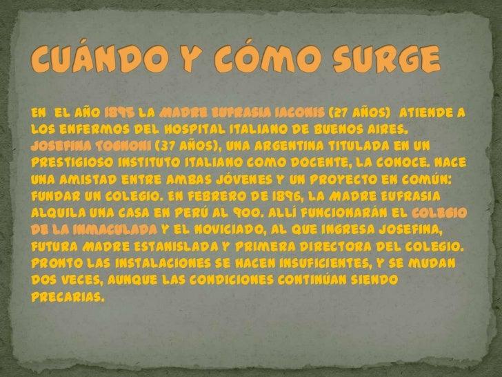 Cuándo y cómo surge<br />En  el año 1895 la Madre Eufrasia Iaconis(27 años)  atiende a los enfermos del Hospital Italiano ...
