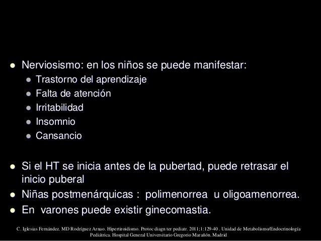  Manifestaciones graves aunque poco frecuentes:  Fibrilación auricular, insuficiencia cardiaca  Miopatía tirotóxica y m...